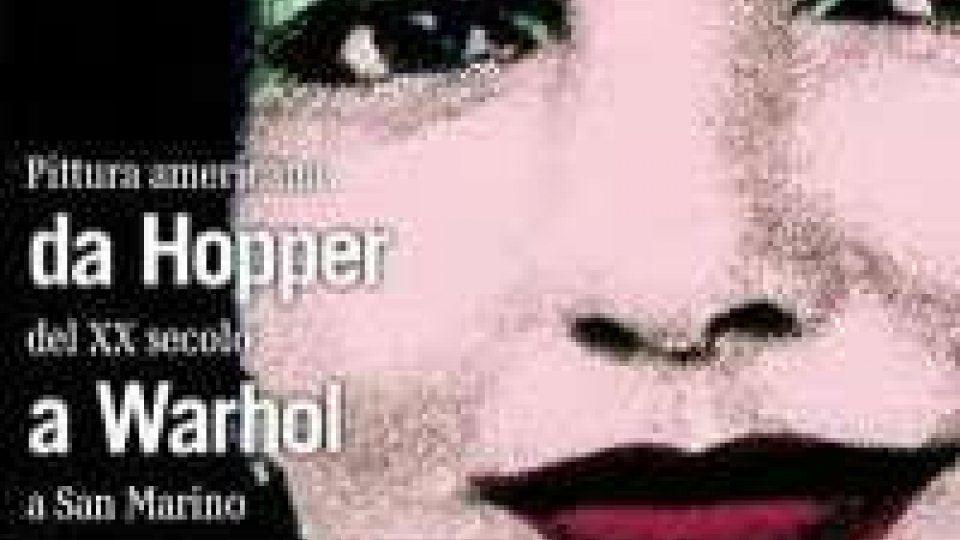 """San Marino - La mostra """"Da Hopper a Warhol"""" riapre mercoledì"""