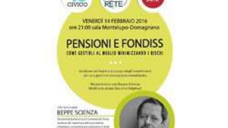 """""""Pensioni e Fondiss: come gestirli al meglio minimizzando i rischi"""""""
