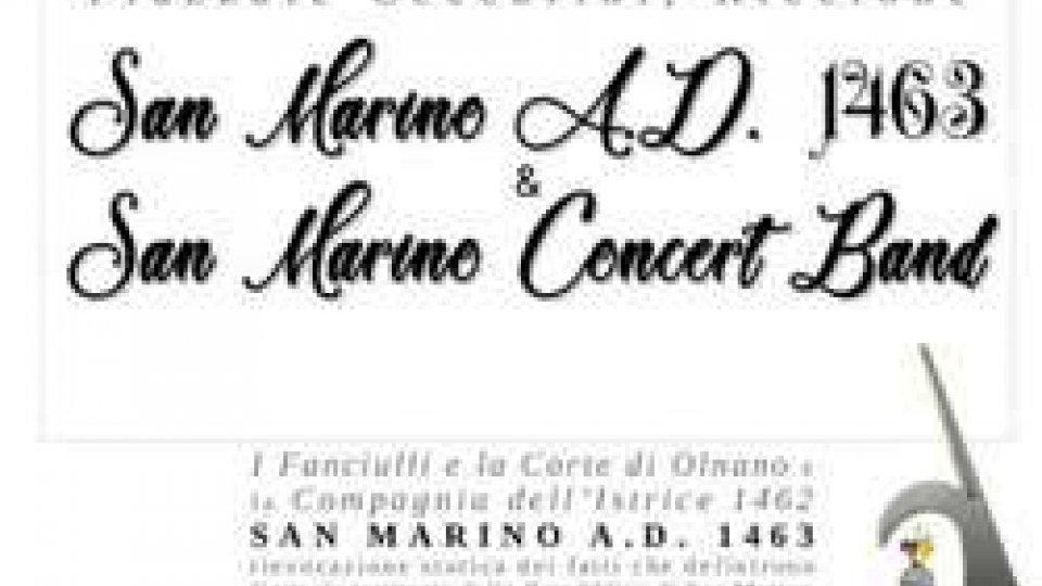 """""""San Marino A.D. 1463 & San Marino Concert Band"""" - Sabato 16 Giugno 2018 ore 21.00"""