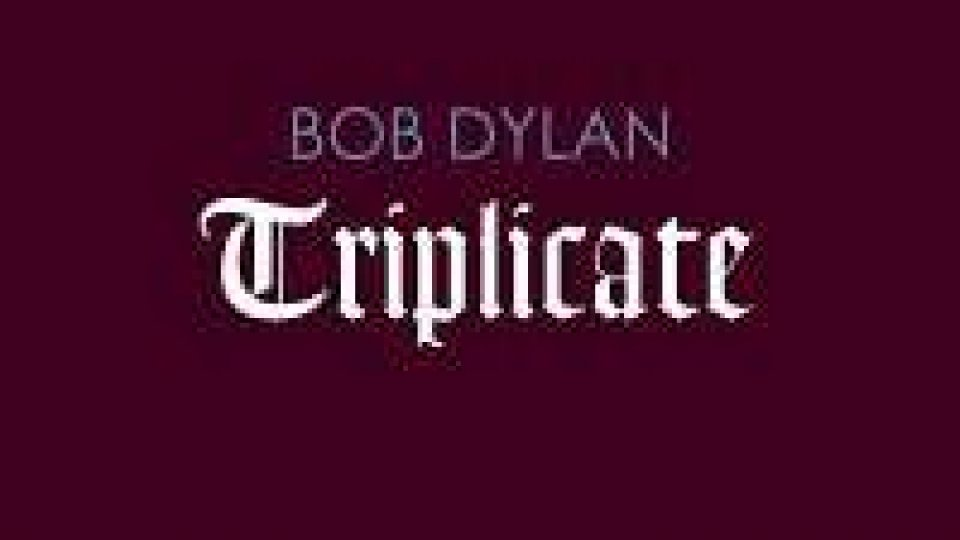 Bob Dylan torna con triplo album Triplicate