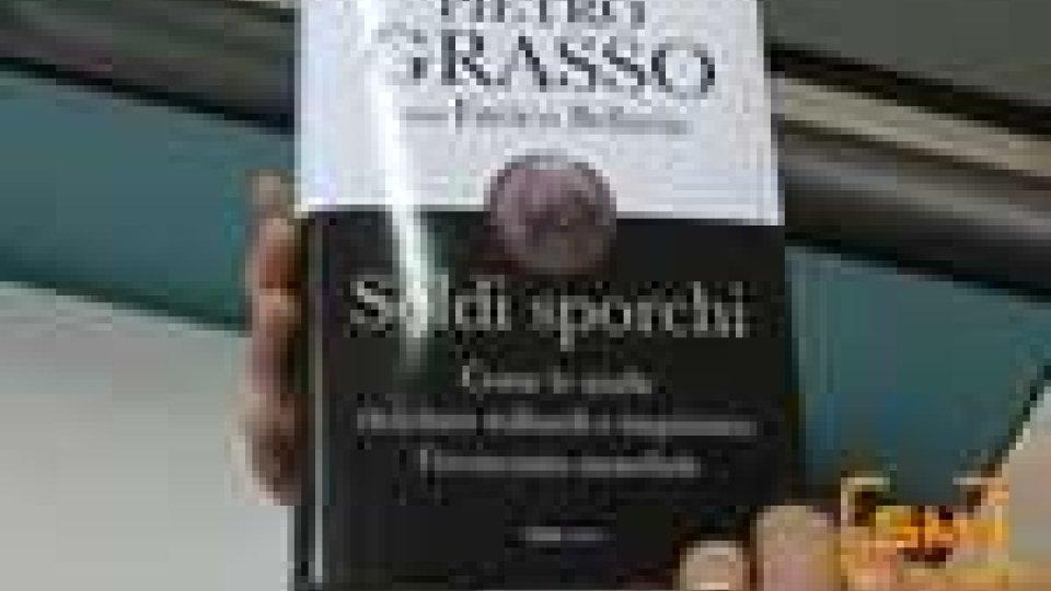 """""""Soldi Sporchi"""", nel libro di Pietro Grasso capitolo su San Marino"""
