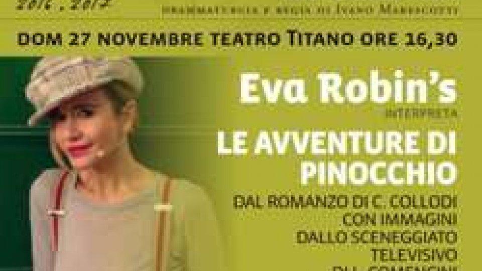 LE AVVENTURE DI PINOCCHIO con EVA ROBIN'S