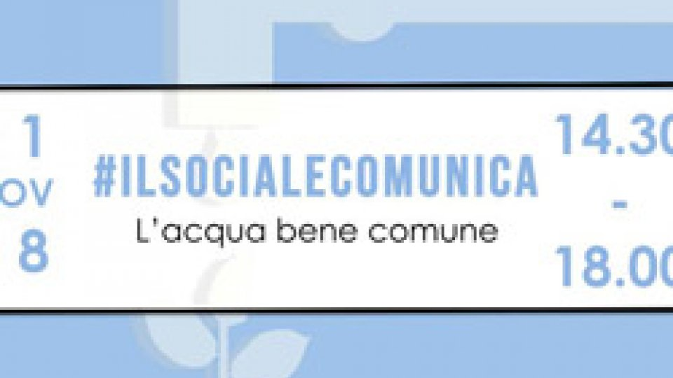 """Milano: all'auditorium Testori si parla di """"L'acqua bene comune"""" nell'ambito de #ilsocialecomunica"""