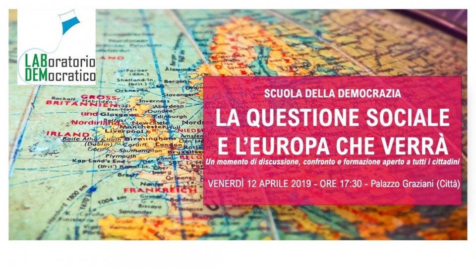 """""""La questione sociale e l'Europa che verrà"""": il convegno promosso da Laboratorio Democratico"""