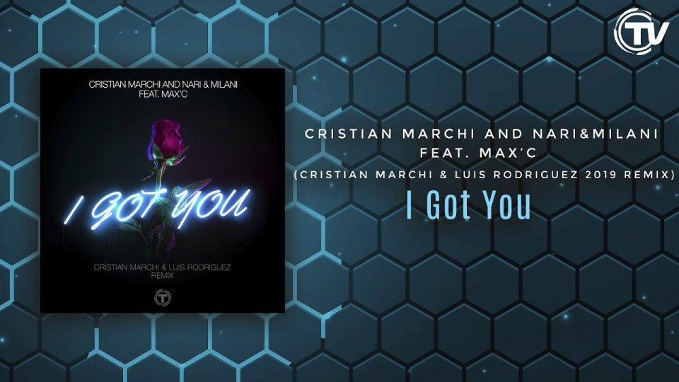 "Cristian Marchi and Nari & Milani - ""I Got You"""