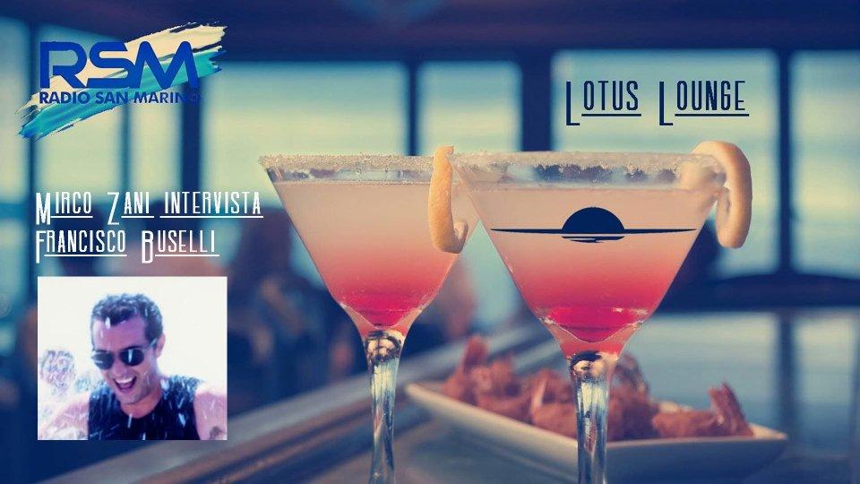 Francisco Buselli ospite nel Lotus Lounge