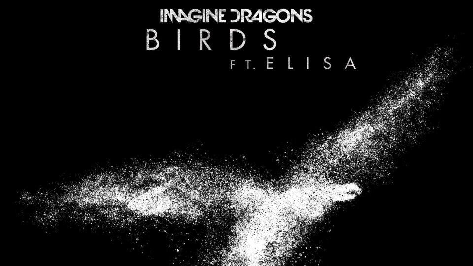 Imagine Dragons Ft. Elisa, Birds
