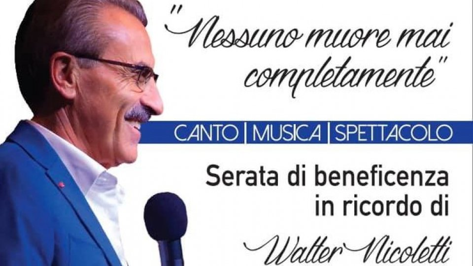 Serata benefica per ricordare Walter Nicoletti