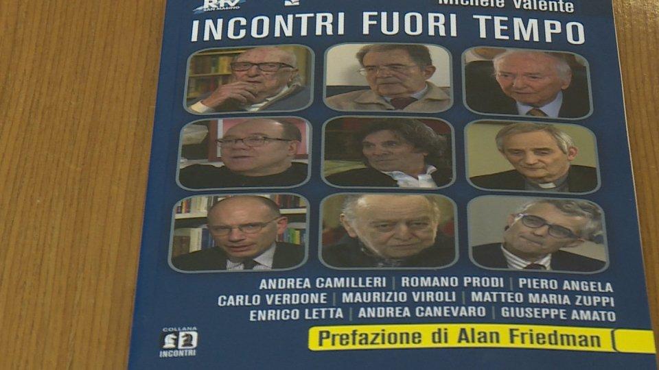 """San Marino: in uscita """"Incontri fuori tempo""""; testimonianza di 9 personalità di spicco"""