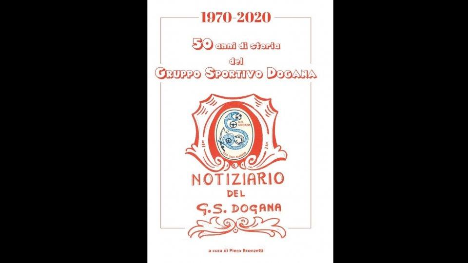 Pubblicato il libro sui cinquant'anni del Gruppo Sportivo Dogana