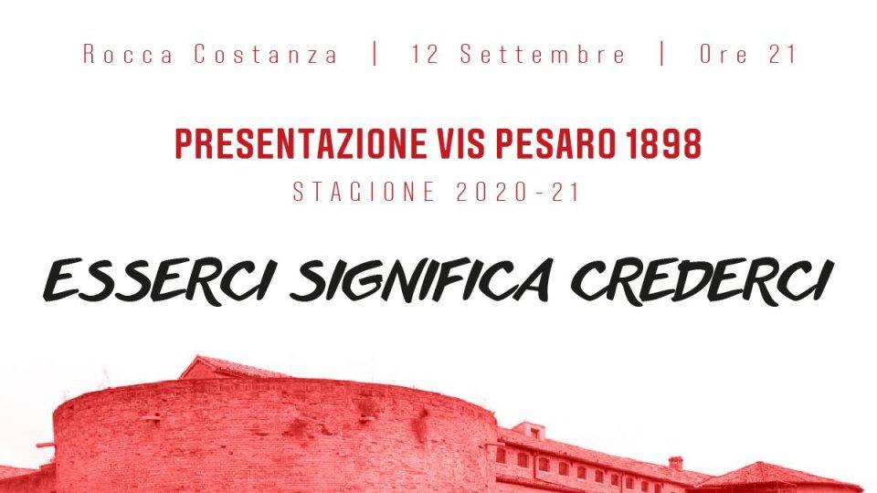 Sabato 12 settembre presentazione Vis Pesaro 2020/2021, ore 21:00 Rocca Costanza
