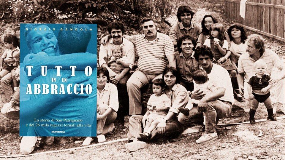 'Tutto in un abbraccio': San Patrignano in un libro
