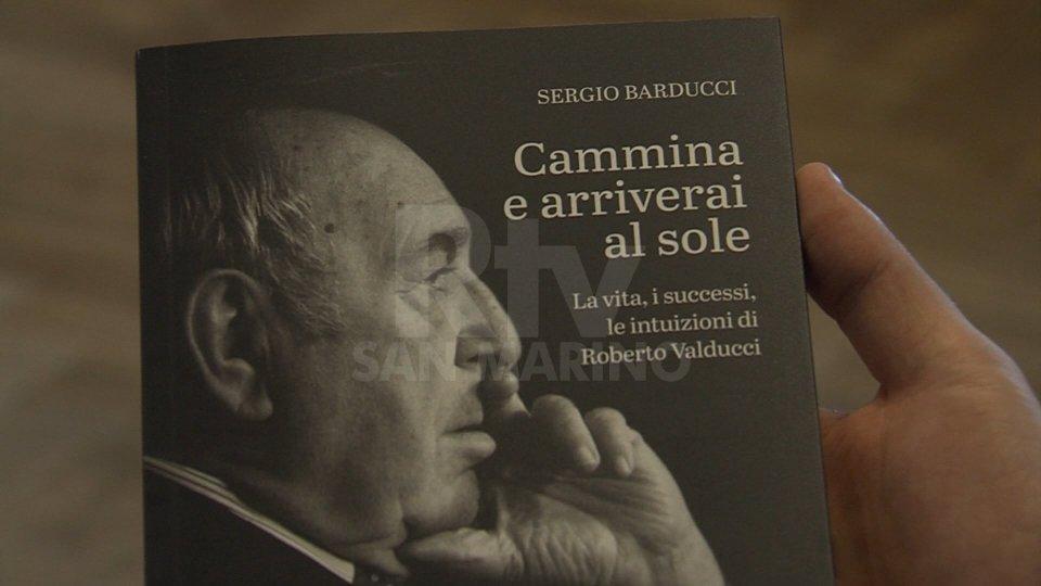 """""""Cammina e arriverai al sole"""". Il nuovo libro di Sergio Barducci sulla vita di Roberto Valducci"""
