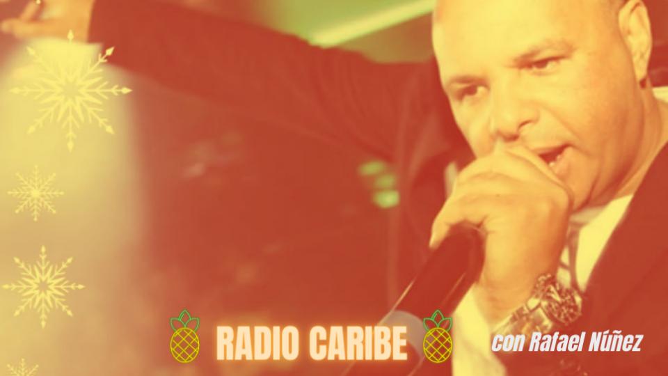 Radio Caribe con Rafael Nunez - sabato 27 marzo 2021