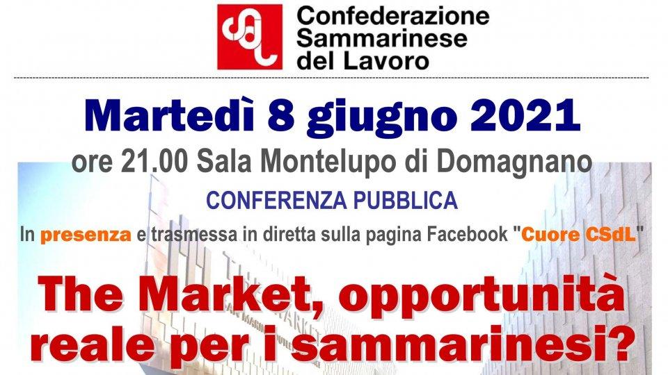 """""""The Market, opportunità reale per i sammarinesi?"""" Domani la Conferenza pubblica CSdL"""