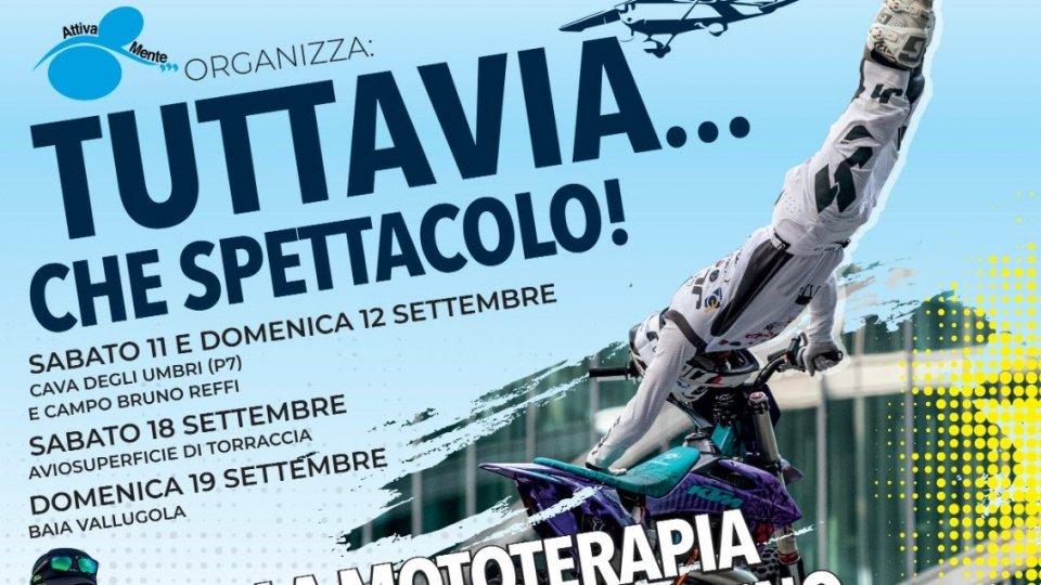 """Attiva-Mente: - 60 giorni a """"Tuttavia…che Spettacolo! - la Mototerapia a San Marino"""""""