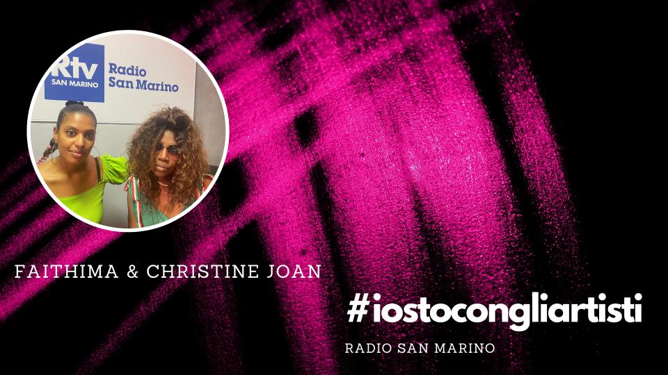 #IOSTOCONGLIARTISTI - Live: Christine Joan e Faithima