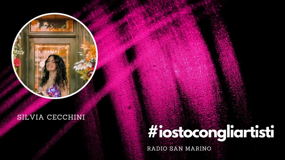 #IOSTOCONGLIARTISTI - Live: Silvia Cecchini
