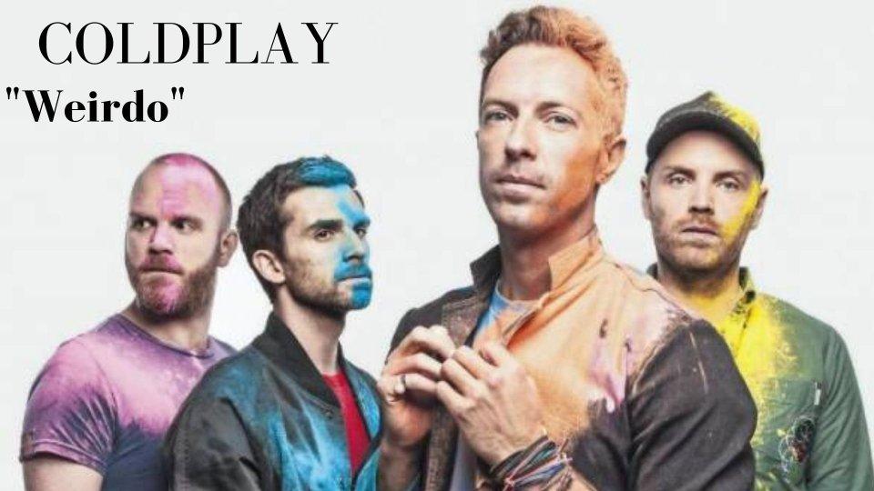 """Si chiama """"Weirdo"""" il nuovo progetto firmato Coldplay"""