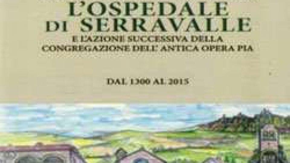 """Serravalle: alle 21 il libro """"L'ospedale di Serravalle e l'azione successiva della Congregazione dell'antica opera pia"""""""