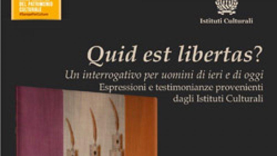"Istituti Culturali: ""Quid est libertas? Un interrogativo per uomini di ieri e di oggi. Espressioni e testimonianze provenienti dagli Istituti Culturali"""