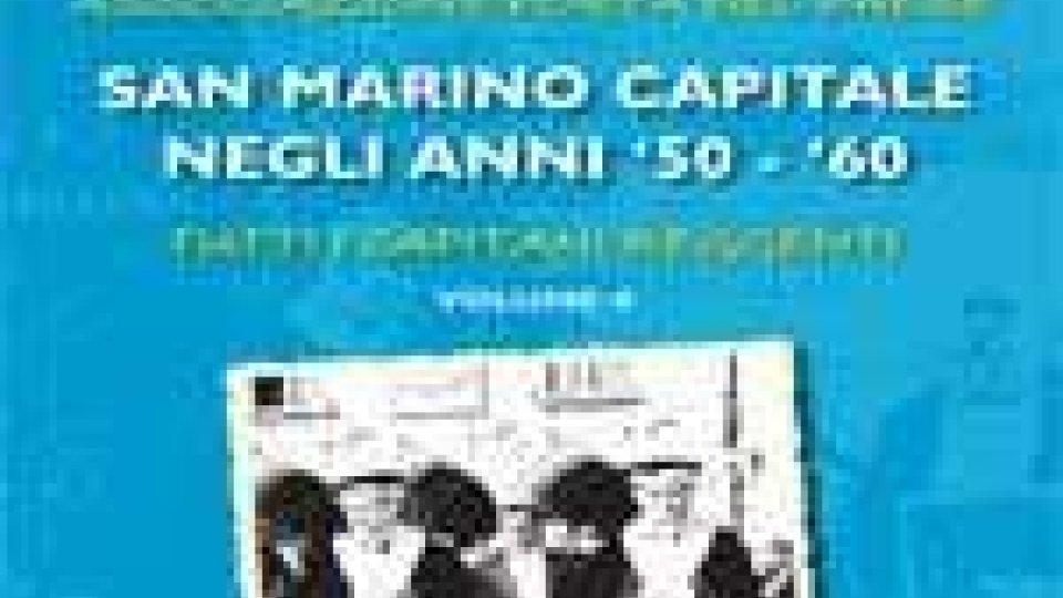 """""""San Marino capitale negli anni 50-60"""" - I Capitani Reggenti -"""