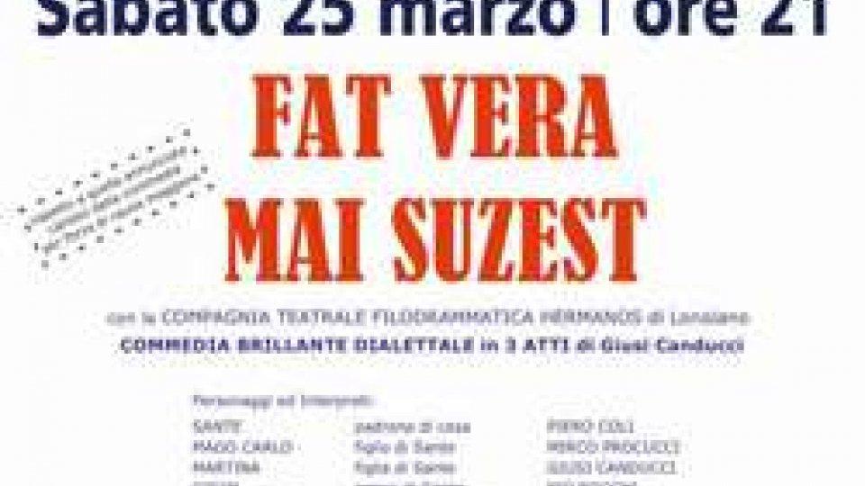 """Prosegue la rassegna di commedie dialettali a Serravalle, con """"FAT VERA MAI SUZEST"""""""
