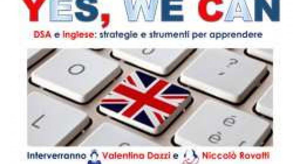 """Serata """"YES WE CAN. DSA e inglese: strategie e strumenti per apprendere"""""""