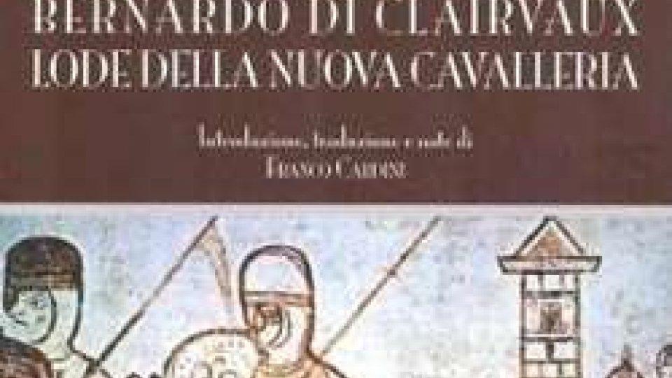 """Presentazione del saggio del prof. Franco Cardini: """"Bernardo di Clairvaux - Lode della nuova Cavalleria"""""""