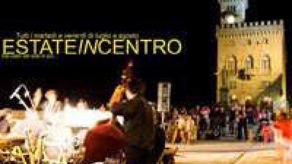 Prosegue l'iniziativa ESTATEINCENTRO, con l'animazione serale nel Centro Storico di San Marino