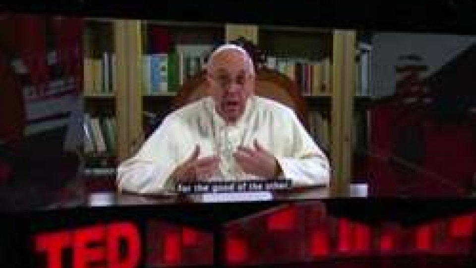 """Papa Francesco in videomessaggio al TEDPapa Francesco in videomessaggio: """"Anch'io avrei potuto essere tra gli scartati di oggi"""""""