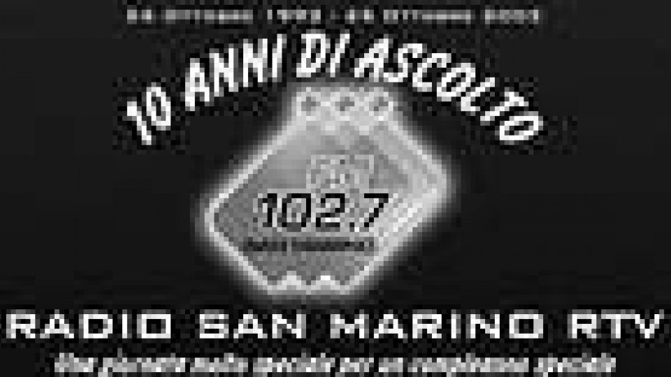 10 anni di ascolto. Buon compleanno a RADIO SAN MARINO RTV