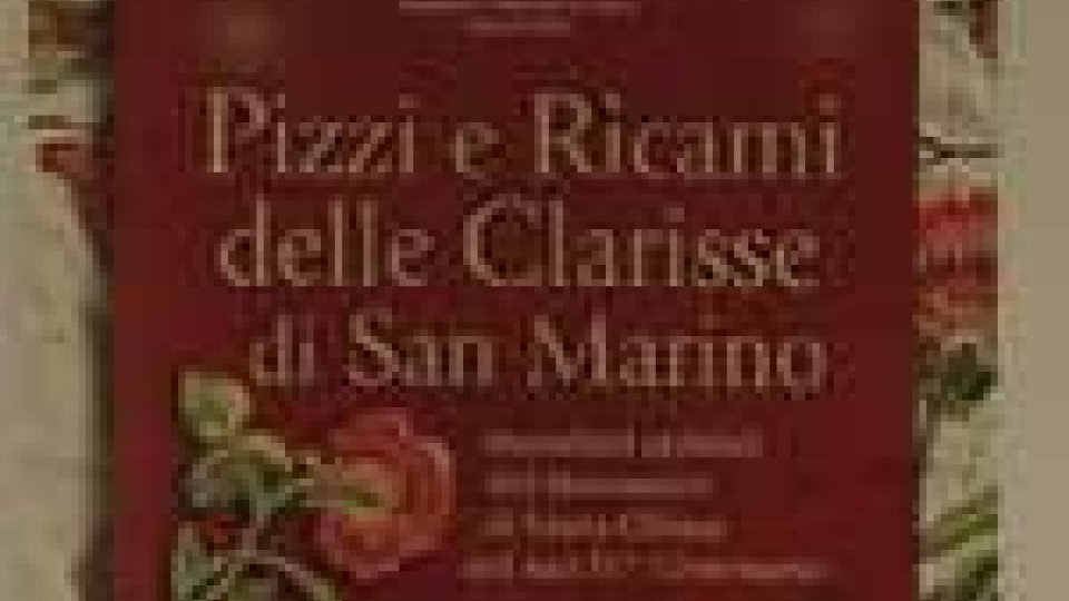 """Al Museo di Stato """"Pizzi e ricami delle Clarisse di San Marino"""""""