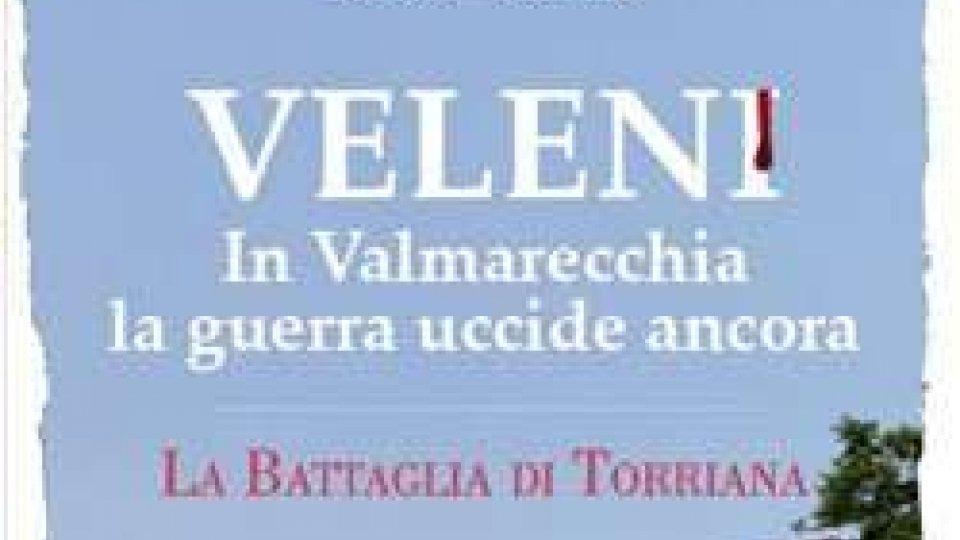 """Augusto Stacchini presenta: """"Veleni In Valmarecchia la guerra uccide ancora – La battaglia di Torriana"""""""