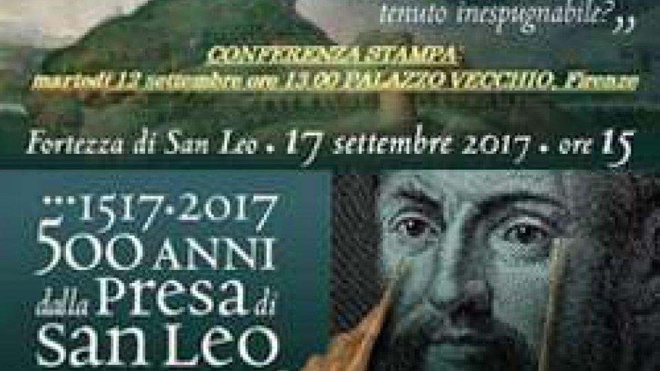 1517-2017, 500 anni dalla Presa di San Leo da parte delle truppe fiorentine
