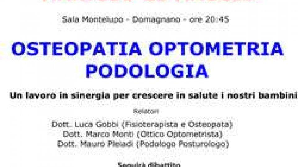 """Conferenza """"OSTEOPATIA - OPTOMETRIA - PODOLOGIA"""" alla Sala Montelupo"""