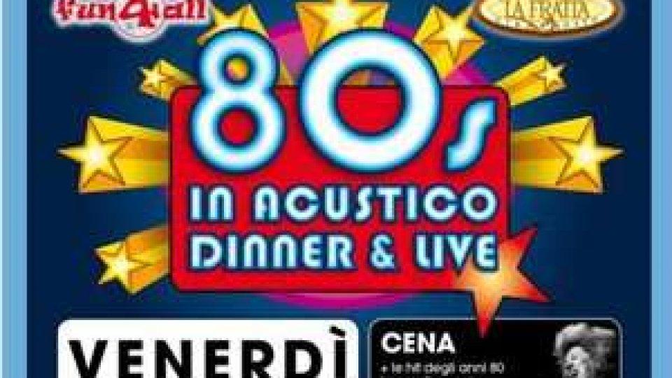 San Marino - Fun4All presenta 80s in Acustico-Dinner&Live