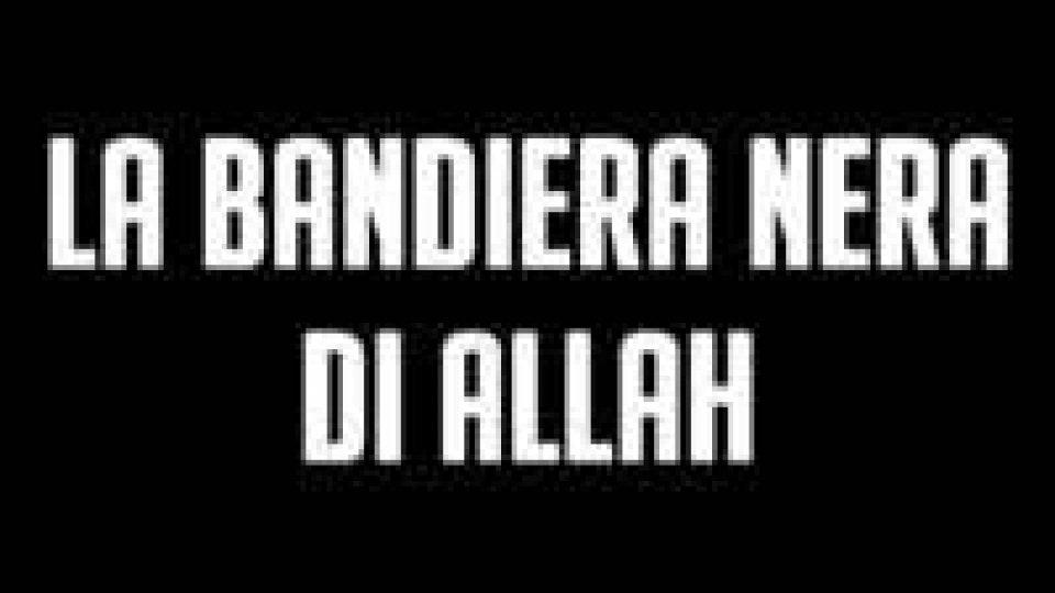 """Stato Islamico: """"La bandiera nera di Allah"""", produzione esclusiva per il nostro sitoStato Islamico: """"La bandiera nera di Allah"""", produzione esclusiva per il nostro sito"""