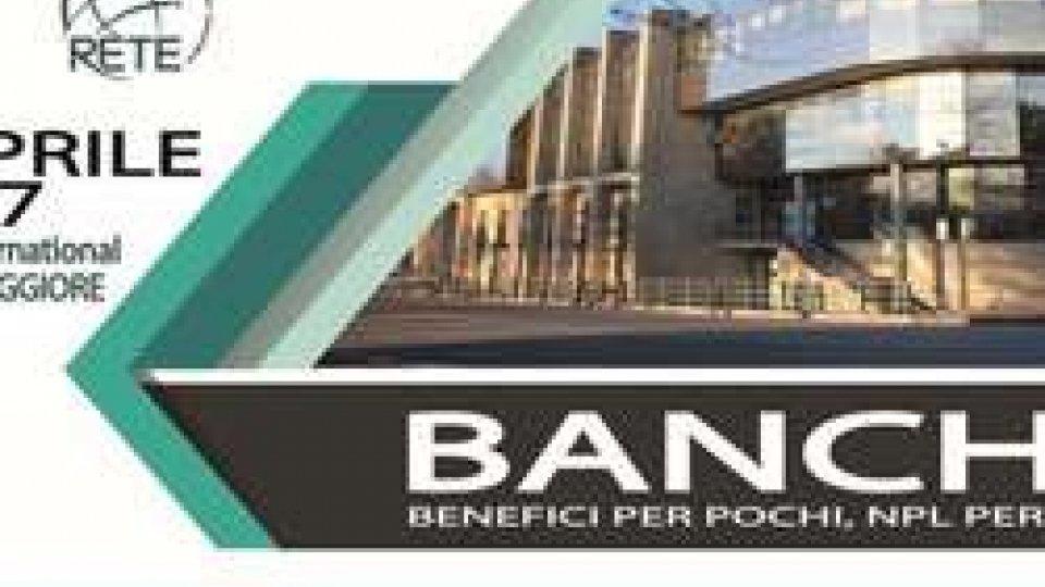 Banche: benefici per pochi, NPL per tutti – serata pubblica giovedì 6  aprile
