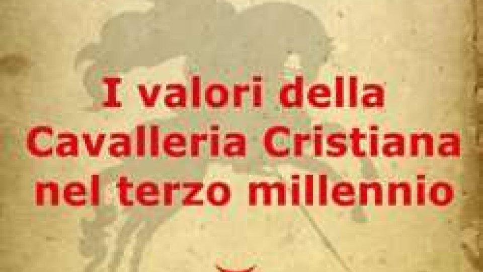 I valori della Cavalleria Cristiana nel terzo millennio
