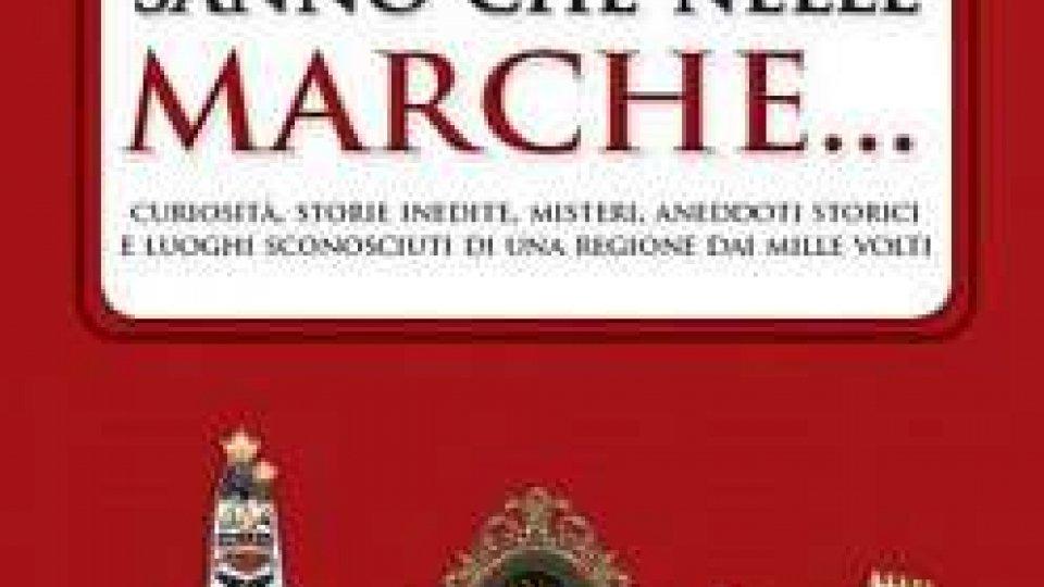 """""""Forse non tutti sanno che nelle Marche…""""- libro- 2 parte"""