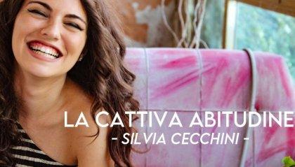 """Silvia Cecchini: """"La Cattiva abitudine"""""""