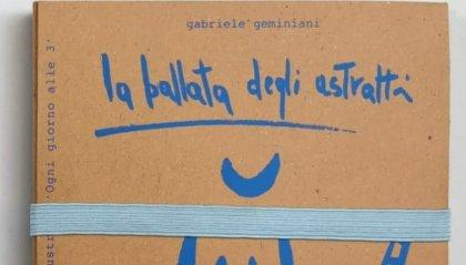 """""""La ballata degli astratti innamorati"""" di Gabriele Geminiani"""
