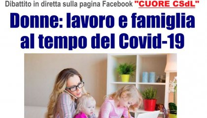 """""""Donne, lavoro e famiglia al tempo del Covid"""": Conferenza CSdL via Facebook lunedì 8 marzo"""