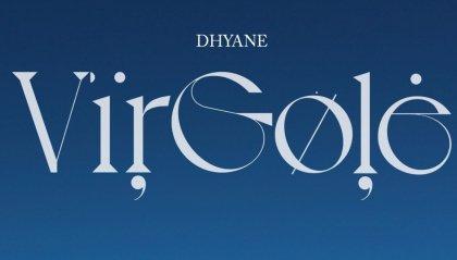 """Torna con """"Virgole"""" Dhyane"""