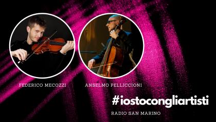 #IOSTOCONGLIARTISTI - Live: Federico Mecozzi e Anselmo Pelliccioni