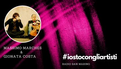 #IOSTOCONGLIARTISTI - Live: Massimo Marches e Gionata Costa