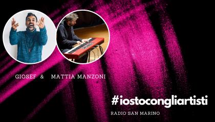 #IOSTOCONGLIARTISTI - Live : Giosef & Mattia Manzoni