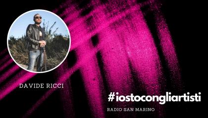 #IOSTOCONGLIARTISTI - Live: Davide Ricci