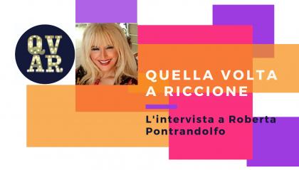 """""""Quella volta a Riccione"""": il format creato da Roberta Pontrandolfo"""